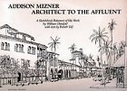 ADDISON MIZNER, ARCHITECT TO AFFLUENT: A SKETCHBOOK RAISONNE OF By Donna VG