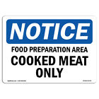 OSHA Notice - NOTICE Food Preparation Area Cooked Meat Only Sign | Heavy Duty