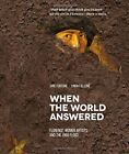WHEN WORLD ANSWERED. FLORENCE, WOMEN ARTISTS AND 1966 FLOOD By Jane Fortune *VG*