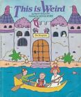 THIS IS WEIRD By Patty Wolcott *Excellent Condition*