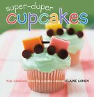 SUPER-DUPER CUPCAKES: KIDS' CREATIONS FROM CUPCAKE CABOOSE By Elaine Cohen Mint