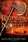 RAIDERS FROM NORTH: EMPIRE OF MOGHUL By Alex Rutherford - Hardcover *BRAND NEW*