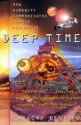 DEEP TIME: HOW HUMANITY COMMUNICATES ACROSS MILLENNIA By Gregory Benford *Mint*