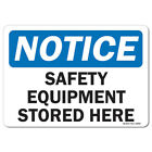OSHA Notice Aluminum Sign - Safety Equipment Stored Here |  Made in the USA