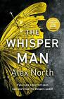 The Whisper Mann The Chilling Must-Read Thriller von Sommer 2019 von Alex North