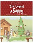 LEGEND OF SAPPY - A CHRISTMAS STORY THAT SHOWS IT PAYS TO - Hardcover