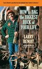 HOW TO BAG BIGGEST BUCK OF YOUR LIFE By Peter Miller - Hardcover **Excellent**