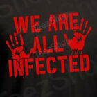 WE ARE ALL INFECTED walking dead Zombie Apocalypse outbreak Halloween T-Shirt image