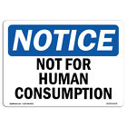 OSHA Notice - Not For Human Consumption Sign | Heavy Duty Sign or Label