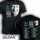 Phil collins still not dead yet live tour dates 2019 S-5XL t-shirt GIldan black  image