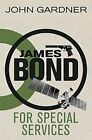 FOR SPECIAL SERVICES (JAMES BOND) By John Gardner *Excellent Condition* $16.95 USD on eBay