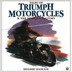 TALES OF TRIUMPH MOTORCYCLES AND MERIDEN FACTORY By Hughie Hancox $27.95 USD on eBay