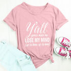 Y'all Gonna Make Me Lose My Mind T-shirt Women Summer Fashion Tumblr Tees Tops