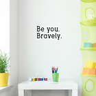 Vinyl Wall Art Decal - Be You Bravely - 10* x 18* - Trendy Motivational Positive