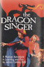 The Dragon Singer - A Musical Adventure in Learning and Fun by James Comey, EdD