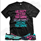 GRIND SHINE T Shirt for Turquoise Pink South Beach Vapormax Flyknit 97 200