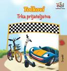 The Wheels The Friendship Race (Serbian Book For Kids): Serbian Children's ...