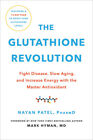 The Glutathione Revolution: Fight Disease, Slow Aging, And Increase Energy ...