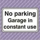 300x200 No Parking Garage in Constant Use Parking Sign (12377)