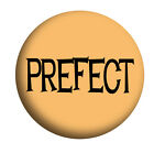 PREFECT, SCHOOL DISCO, St.Trinians, Badges,  Mirror, Magnet, Bottle Opener