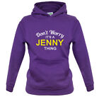 Don't Worry It's a JENNY Thing! - Kids / Childrens Hoodie - 8 Colours
