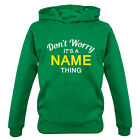 """Don't Worry it's a """"Custom Name"""" Thing  - Kids / Childrens Hoodie - Surname"""