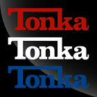 Tonka Decal Sticker - TONS OF OPTIONS