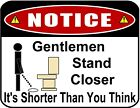 "Funny Sign ""Gentleman Stand Closer It's Shorter Than.."" 9 x 11.5 Laminated Sign"