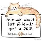 Pet Owner Tshirt Friends Dont Let Friends Get A Dog Cats Rule Puppy Kitty Paw