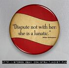 """Shakespeare """"She Is a Lunatic"""" - Button Magnet or Mirror - 3 sizes available"""
