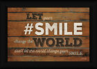 Smile Change the World 12x18 Don't Let the World Change Framed Art Print