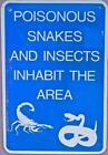 Photo. Funny Sign - POISONOUS SNAKES AND INSECTS INHABIT THE AREA