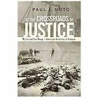 At the Crossroads of Justice: My Lai and Son Thang-American Atrocities in Vietna