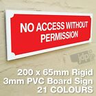 NO ACCESS WITHOUT PERMISSION 3MM RIGID PVC BOARD SIGN - 21 COLOURS
