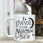 Coffee Mug - Positive Quote Message - I Love You To The Moon And Back #2