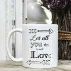 Coffee Mug - Positive Quote Message - Let All You Do Be With Love