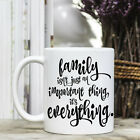 Coffee Mug - Positive Quote Message - Family Isn't Just an Important Thing