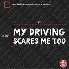 2X MY DRIVING SCARES ME TOO FUNNY sticker vinyl decal