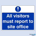 All Visitors Must Report To Site Office Safety Sign (large)