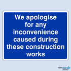 We Apologise For Any Inconvenience During Construction Works Sign (large)