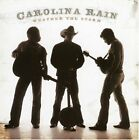 Carolina Rain : Weather the Storm CD