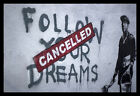 FRAMED Follow Your Dreams CANCELLED 36x24 Giclee Print by Bansky Art Home Decor
