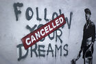 Follow Your Dreams CANCELLED 18x12 Print Poster by Famous Artist Bansky