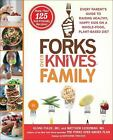 Forks Over Knives Family: Every Parents Guide to Raising Healthy Happy Kids o...