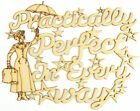 Laser Cut 'Practically perfect in everyway' Mary Poppins Quote Sign