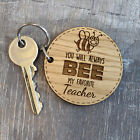 You Will Always Bee My Favourite Teacher - Cute Thoughtful Teacher Keyring Gift