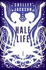 HALF LIFE - JACKSON, SHELLEY - NEW PAPERBACK BOOK