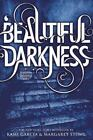 BEAUTIFUL DARKNESS - GARCIA, KAMI/ STOHL, MARGARET - NEW PAPERBACK BOOK
