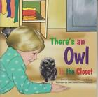 THERE'S AN OWL IN THE CLOSET - WALCHLE, DONNA I. DOUGLAS/ GALEANO, JOSE DANIEL O