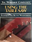 The Work Shop Companion Using the Table Saw by Nick Engler